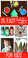 25 fun and easy holiday crafts for kids holiday countdown
