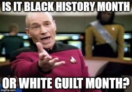 Black History Month Memes - picard wtf meme imgflip