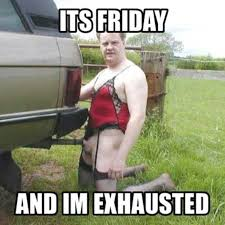 Fucked Friday Memes - gross it s friday memes