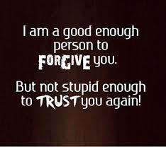 hd quotes on parents i am a good enough person to forgive you legends quotes