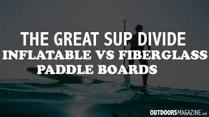 tower paddle boards black friday amazon inflatable isup vs fiberglass hard paddle boards which is