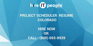 project scheduler resume project scheduler resume colorado hire it people we get it done