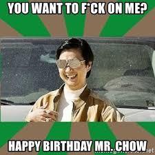 Mr Chow Memes - happy birthday mr chow meme davebrothers info