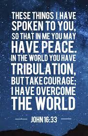 25 john 16 33 ideas prayer quotes uplifting