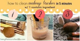 how to clean makeup brushes in 5 minutes with 1 nontoxic ing from livingthenourishedlife