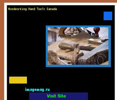 Woodworking Tools Canada Suppliers by Hand Tools For Woodworking 075037 The Best Image Search