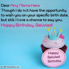 free belated happy birthday wishes images u0026 cards with name