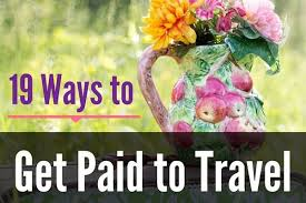 how to get paid to travel images Get paid to travel the world 19 ways to make money while jpg