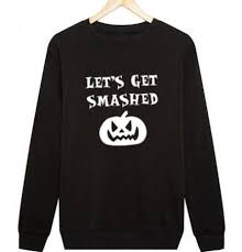funny pumpkin sweatshirt for hallloween let u0027s get smashed fleece
