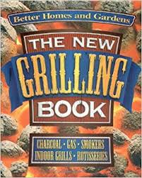 See All The New Homes by The New Grilling Book Better Homes And Gardens Test Kitchen