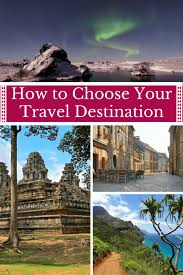 destination travel images How to successfully choose your travel destination the png