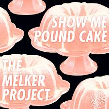 the melker project show me pound cake ft jay z ellie goulding