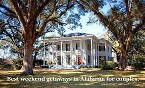weekend getaways in alabama for couples that are and