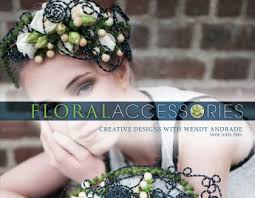 floral accessories floral accessories creative designs with wendy andrade 29 99