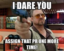 Walter Big Lebowski Meme - i dare you assign that pr one more time walter sobchak from