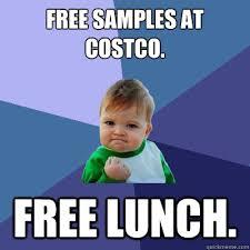 Costco Meme - free sles at costco free lunch success kid quickmeme