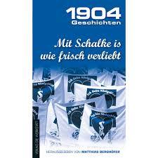 schalke spr che fc schalke 04 buch 1904 geschichten kaufen bestellen im bild