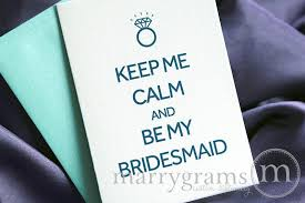cards to ask bridesmaids will you be my bridesmaid cards keep me calm be my matron of