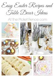 Easter 2016 Decorations Ideas by Easter Recipes And Table Decorating Ideas At The Picket Fence