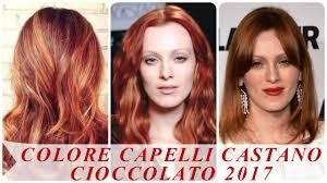 colore capelli castano cioccolato 2017 youtube