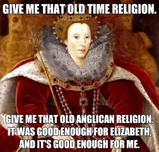 Old Time Meme - episcopal church memes give me that old time religion give me that