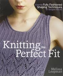 knitting the perfect fit essential fully fashioned shaping