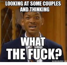 Fucking Memes - looking at some couples and thinking what the fuck meme maker ne