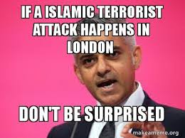 London Meme - if a islamic terrorist attack happens in london don t be surprised