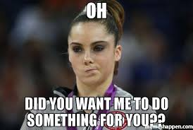 Mckayla Maroney Meme - oh did you want me to do something for you meme mckayla maroney