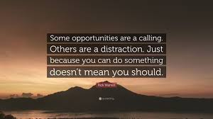 quote distraction rick warren quote u201csome opportunities are a calling others are a