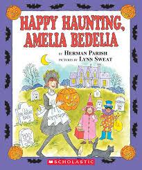 happy haunting amelia bedelia by herman parish scholastic