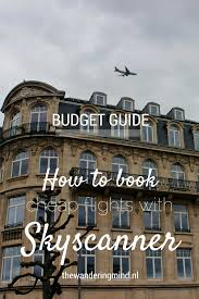 travel budget flying cheap with skyscanner the wandering mind