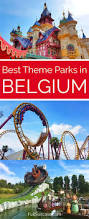 8 best theme parks in belgium review and tips