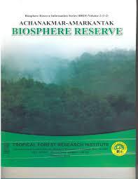 achanakmar amarkantak biosphere reserve biosphere reserves