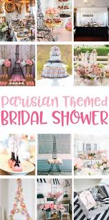 themed bridal shower gorgeous parisian themed bridal shower ideas on the day