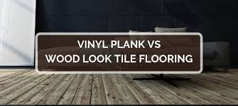 is vinyl flooring or bad vinyl plank vs wood look tile flooring