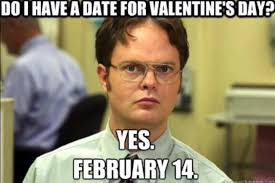 Meme Dating - do i have a date for valentine s day funny dating meme picture