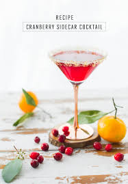 martini cranberry cranberry sidecar cocktail sugar u0026 cloth holiday