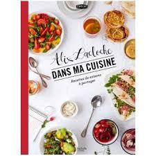 fnac livre de cuisine dans ma cuisine relié alix lacloche achat livre ou ebook