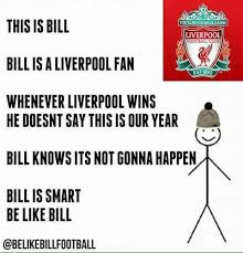 Liverpool Memes - bill on liverpool be like bill know your meme