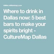 Top Bars Dallas 279 Best Dallas Entertainment Images On Pinterest Dallas 10 Top