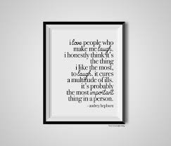 Audrey Hepburn Love Quotes by I Love People Who Make Me Laugh Audrey Hepburn Quote Print