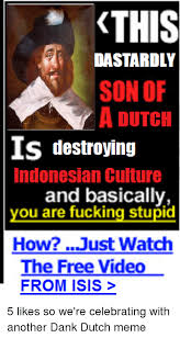 Dutch Memes - 25 best memes about dastardly dutch dastardly dutch memes
