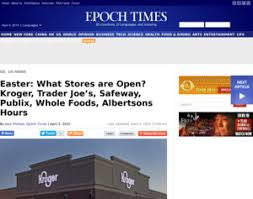 safeway easter what stores are open kroger trader joe s