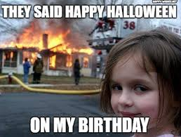 Halloween Meme Funny - halloween birthday memes funniest happy wishes