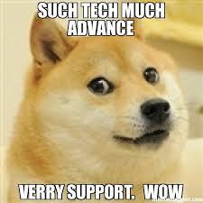 Much Wow Meme - such tech much advance verry support wow meme dogeee 25871