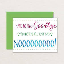best 25 funny goodbye quotes ideas on pinterest greedy in