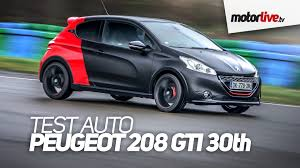 car peugeot 208 test auto peugeot 208 gti 2015 30th youtube