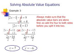 solving absolute value equations example 3 always make sure that the absolute value bars are alone