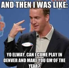 Funny Peyton Manning Memes - peyton memes peyton freaking manning